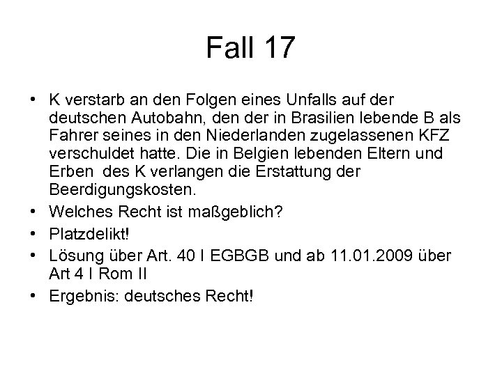 Fall 17 • K verstarb an den Folgen eines Unfalls auf der deutschen Autobahn,