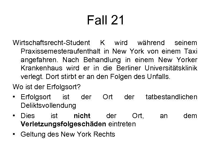 Fall 21 Wirtschaftsrecht-Student K wird während seinem Praxissemesteraufenthalt in New York von einem Taxi