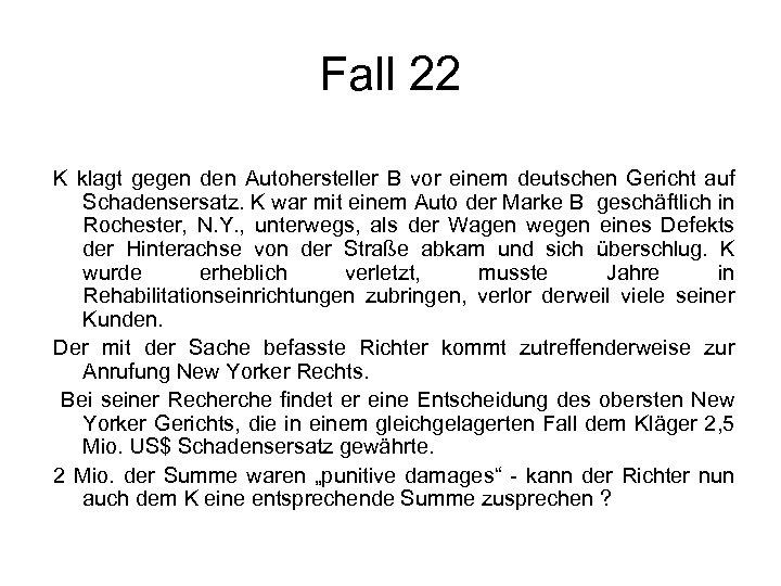 Fall 22 K klagt gegen den Autohersteller B vor einem deutschen Gericht auf Schadensersatz.