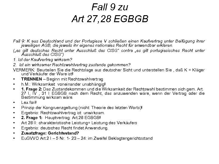Fall 9 zu Art 27, 28 EGBGB Fall 9: K aus Deutschland und der