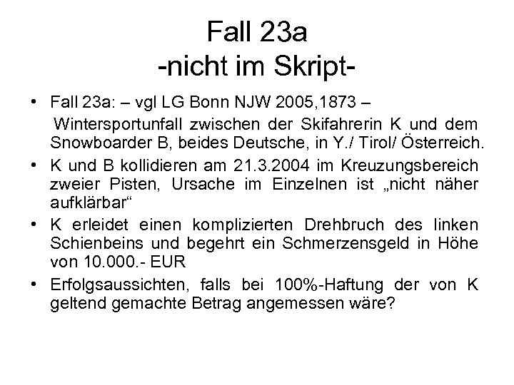 Fall 23 a -nicht im Skript- • Fall 23 a: – vgl LG Bonn