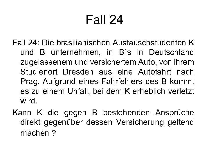 Fall 24: Die brasilianischen Austauschstudenten K und B unternehmen, in B´s in Deutschland zugelassenem