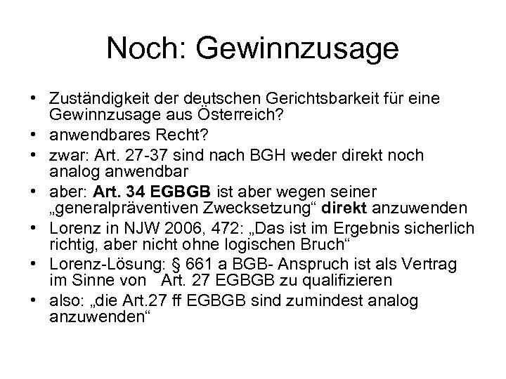 Noch: Gewinnzusage • Zuständigkeit der deutschen Gerichtsbarkeit für eine Gewinnzusage aus Österreich? • anwendbares