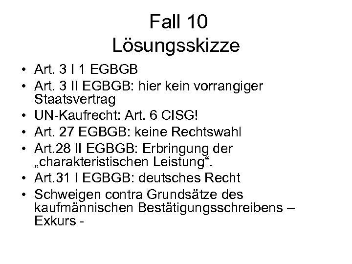 Fall 10 Lösungsskizze • Art. 3 I 1 EGBGB • Art. 3 II