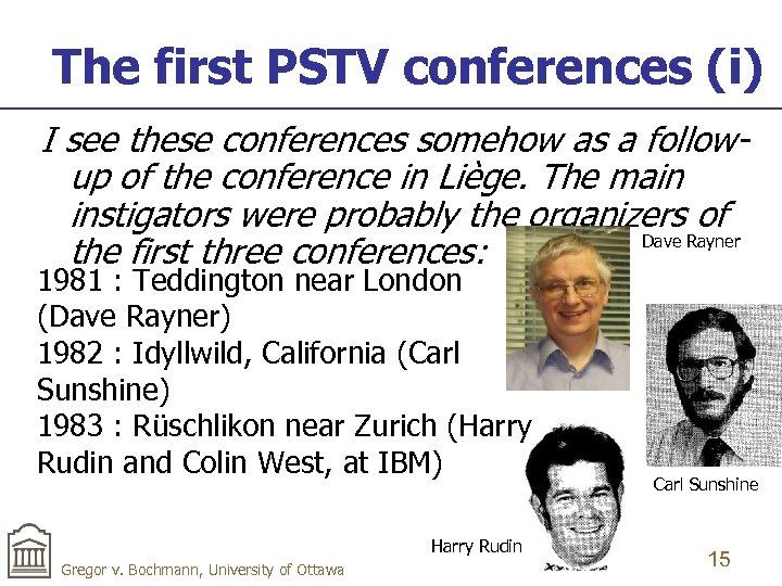 The first PSTV conferences (i) I see these conferences somehow as a followup of