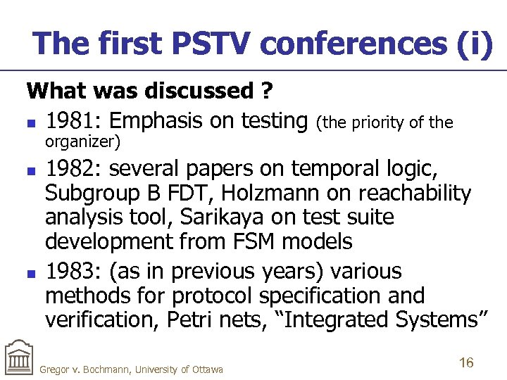 The first PSTV conferences (i) What was discussed ? n 1981: Emphasis on testing