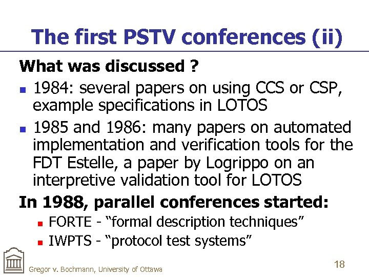 The first PSTV conferences (ii) What was discussed ? n 1984: several papers on