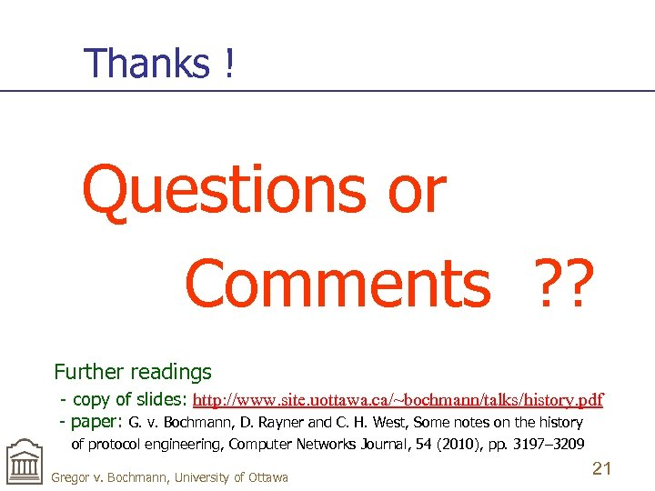Thanks ! Questions or Comments ? ? Further readings - copy of slides: http:
