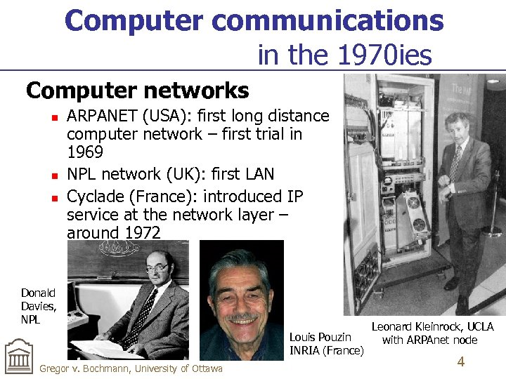 Computer communications in the 1970 ies Computer networks n n n ARPANET (USA): first