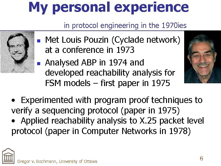 My personal experience in protocol engineering in the 1970 ies n n Met Louis