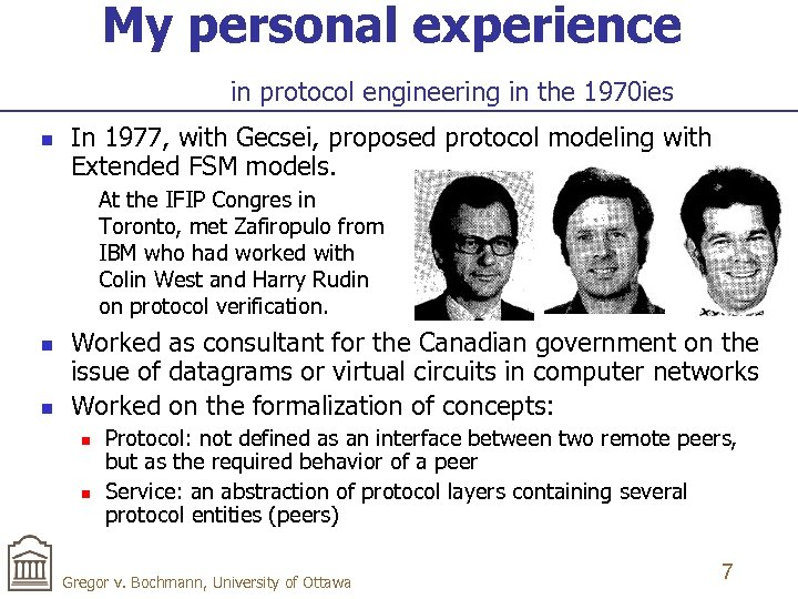 My personal experience in protocol engineering in the 1970 ies n In 1977, with