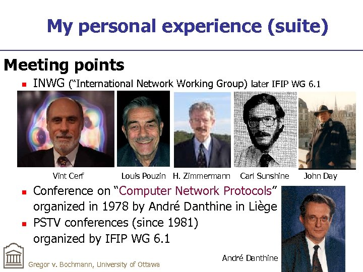 "My personal experience (suite) Meeting points n INWG (""International Network Working Group) later IFIP"