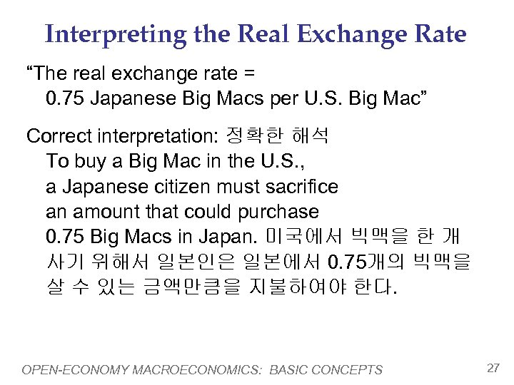 """Interpreting the Real Exchange Rate """"The real exchange rate = 0. 75 Japanese Big"""