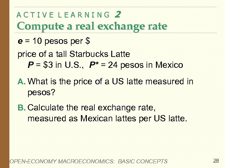 ACTIVE LEARNING 2 Compute a real exchange rate e = 10 pesos per $