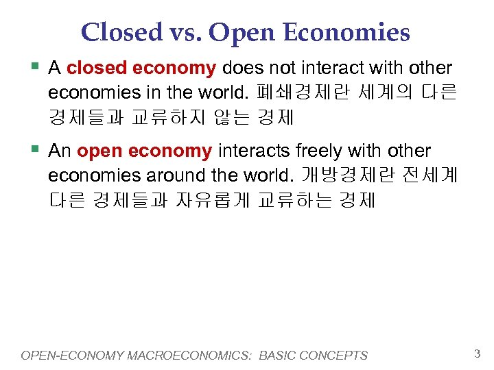 Closed vs. Open Economies § A closed economy does not interact with other economies