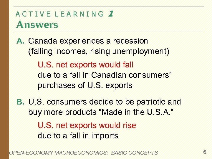 ACTIVE LEARNING Answers 1 A. Canada experiences a recession (falling incomes, rising unemployment) U.