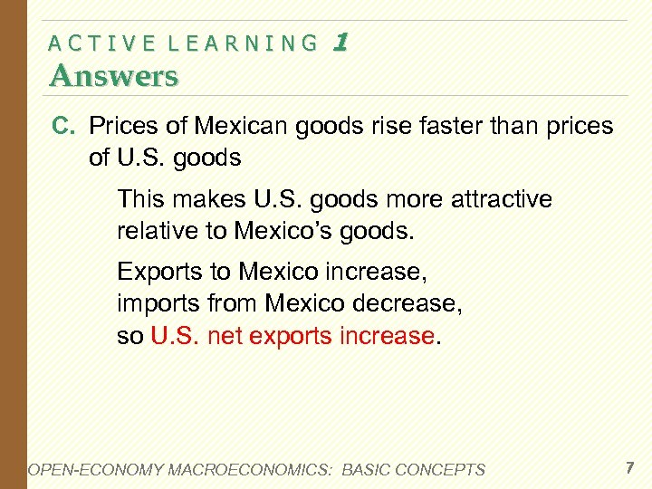 ACTIVE LEARNING Answers 1 C. Prices of Mexican goods rise faster than prices of