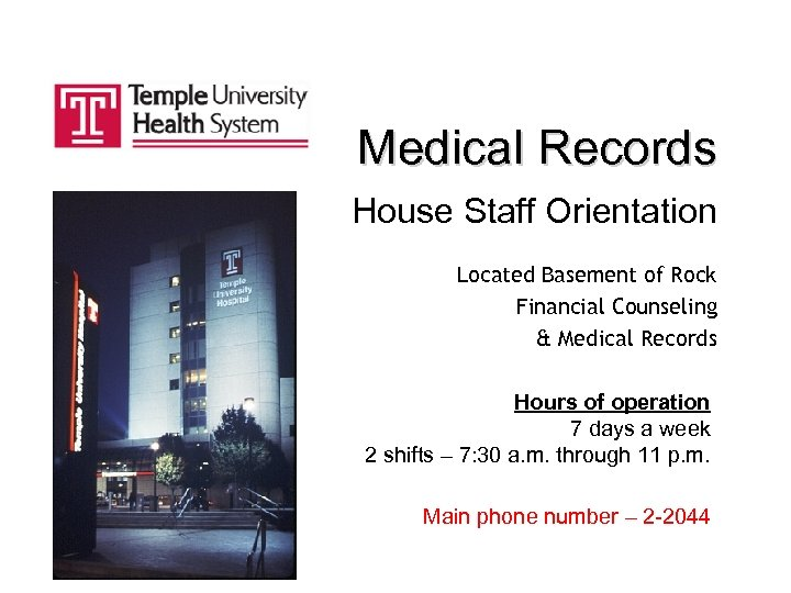 Medical Records House Staff Orientation Located Basement of Rock Financial Counseling & Medical Records