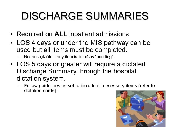DISCHARGE SUMMARIES • Required on ALL inpatient admissions • LOS 4 days or under