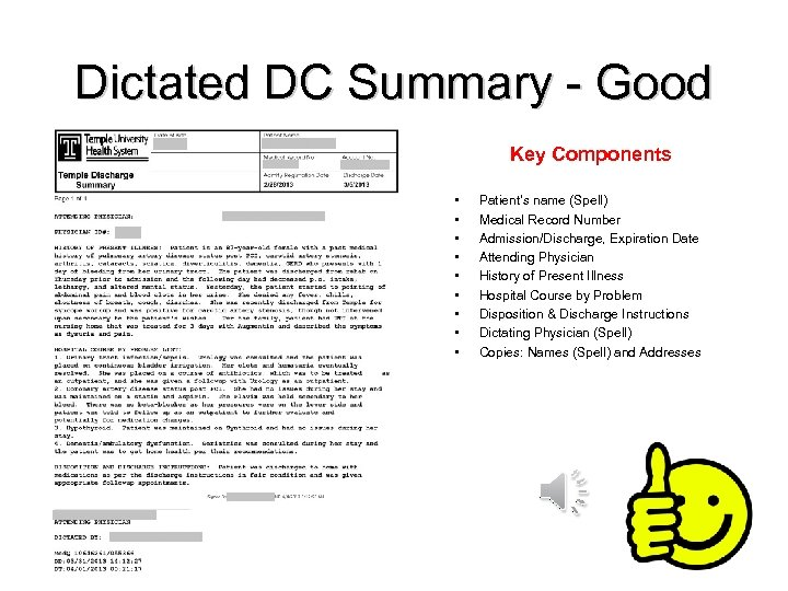 Dictated DC Summary - Good Key Components • • • Patient's name (Spell) Medical
