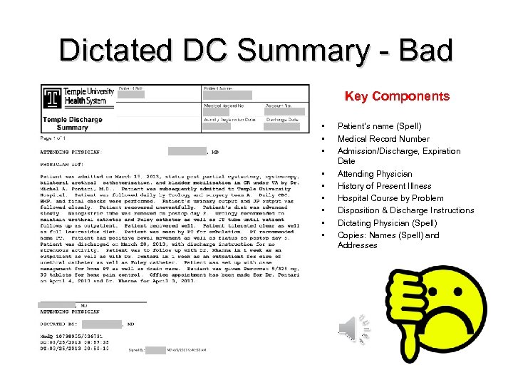 Dictated DC Summary - Bad Key Components • • • Patient's name (Spell) Medical