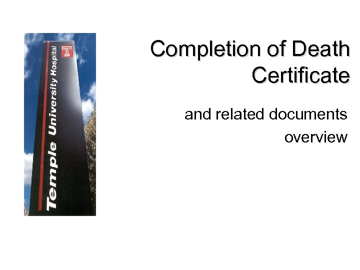 Completion of Death Certificate and related documents overview