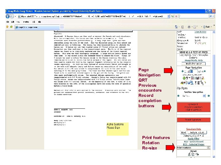 Page Navigation QRT Previous encounters Record completion buttons Print features Rotation Re-size