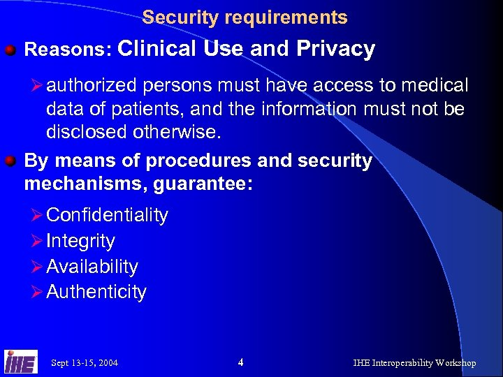 Security requirements Reasons: Clinical Use and Privacy Ø authorized persons must have access to