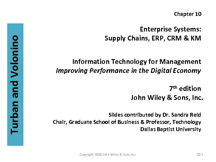 Turban and Volonino Chapter 10 Enterprise Systems: Supply Chains, ERP, CRM & KM Information