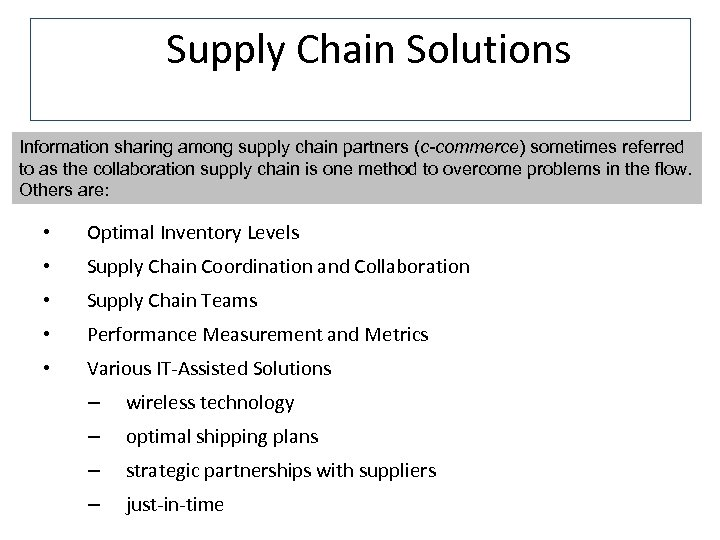 Supply Chain Solutions Information sharing among supply chain partners (c-commerce) sometimes referred to as