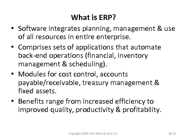 What is ERP? • Software integrates planning, management & use of all resources in