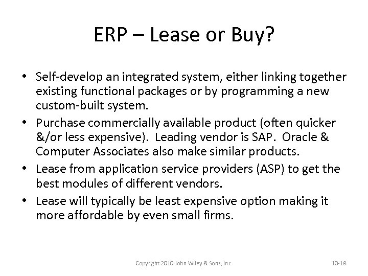 ERP – Lease or Buy? • Self-develop an integrated system, either linking together existing