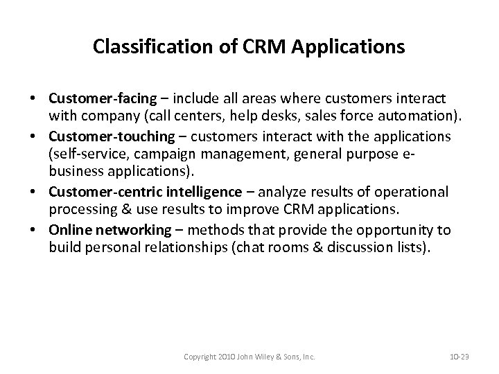 Classification of CRM Applications • Customer-facing – include all areas where customers interact with