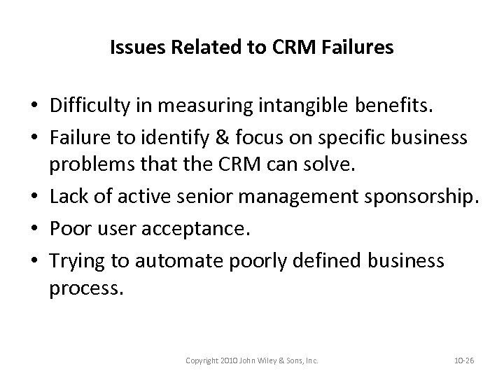 Issues Related to CRM Failures • Difficulty in measuring intangible benefits. • Failure to