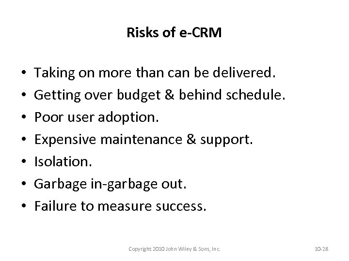 Risks of e-CRM • • Taking on more than can be delivered. Getting over