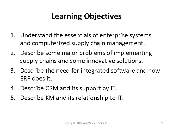 Learning Objectives 1. Understand the essentials of enterprise systems and computerized supply chain management.