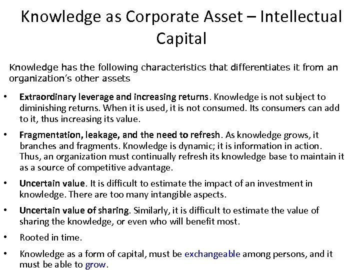 Knowledge as Corporate Asset – Intellectual Capital Knowledge has the following characteristics that differentiates