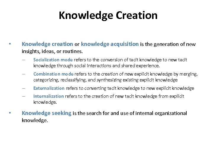 Knowledge Creation • Knowledge creation or knowledge acquisition is the generation of new insights,