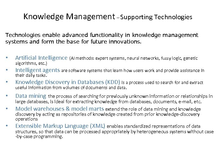 Knowledge Management – Supporting Technologies enable advanced functionality in knowledge management systems and form