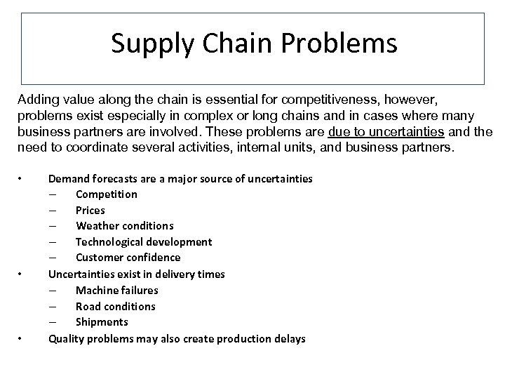 Supply Chain Problems Adding value along the chain is essential for competitiveness, however, problems