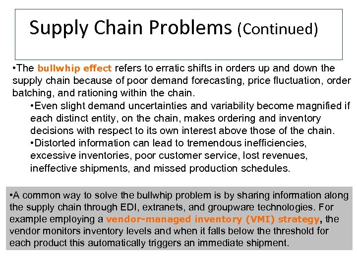 Supply Chain Problems (Continued) • The bullwhip effect refers to erratic shifts in orders