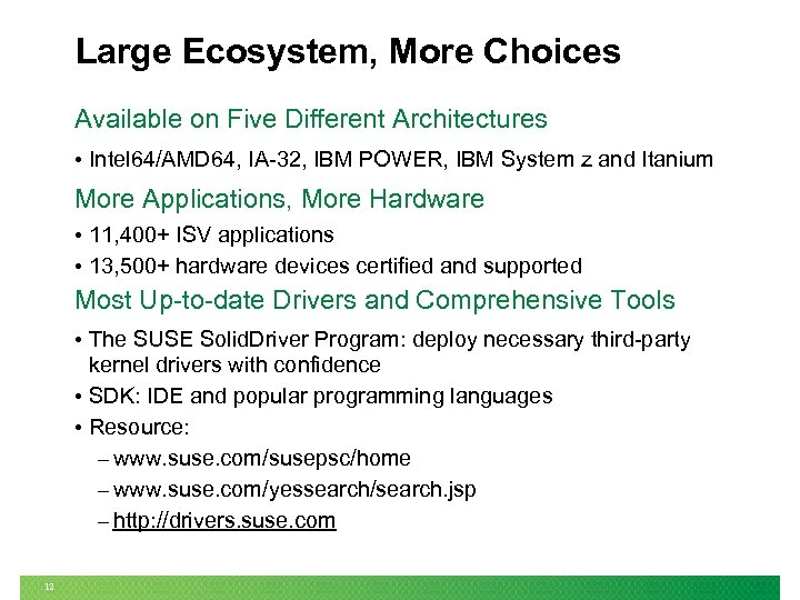 Large Ecosystem, More Choices Available on Five Different Architectures • Intel 64/AMD 64, IA-32,