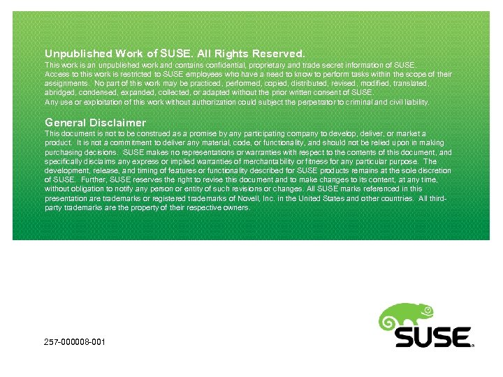 Unpublished Work of SUSE. All Rights Reserved. This work is an unpublished work and