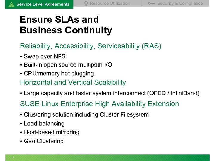 Ensure SLAs and Business Continuity Reliability, Accessibility, Serviceability (RAS) • Swap over NFS •