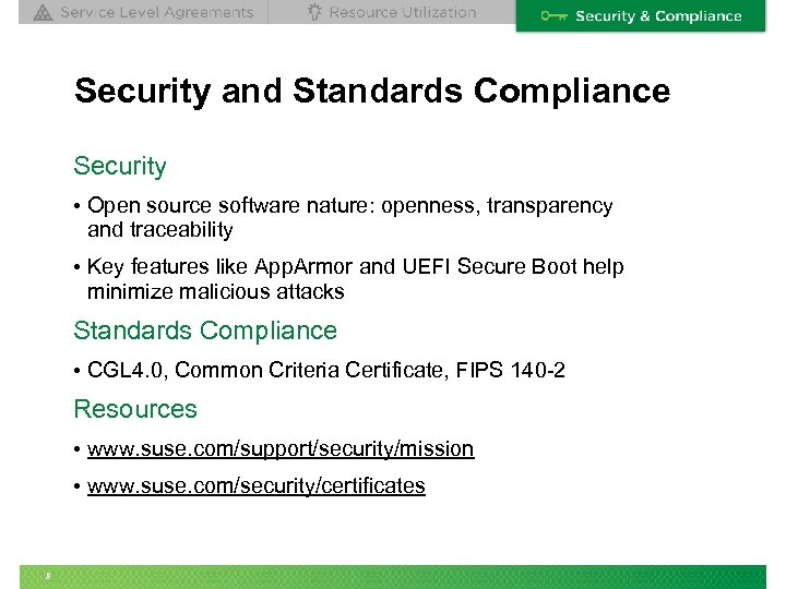 Security and Standards Compliance Security • Open source software nature: openness, transparency and traceability