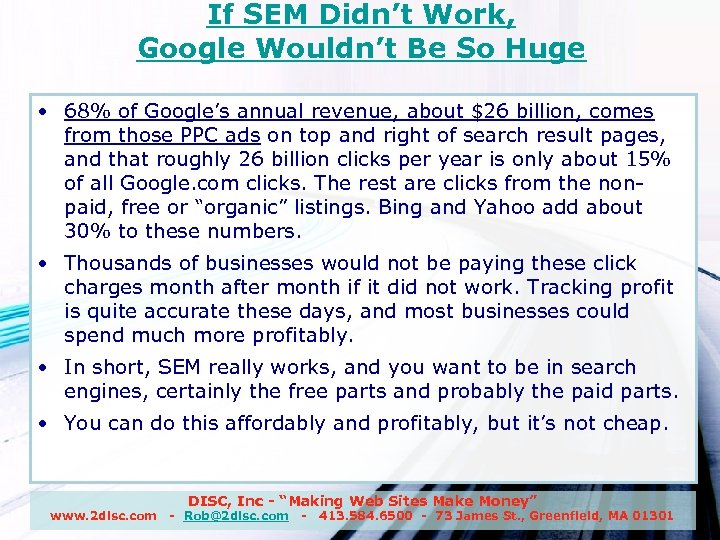 If SEM Didn't Work, Google Wouldn't Be So Huge • 68% of Google's annual