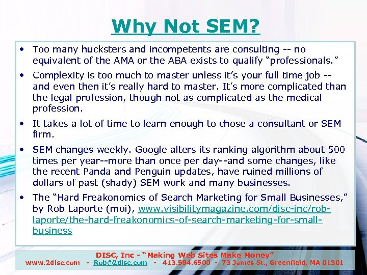 Why Not SEM? • Too many hucksters and incompetents are consulting -- no equivalent