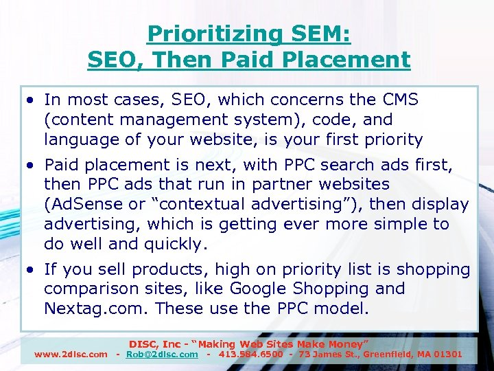 Prioritizing SEM: SEO, Then Paid Placement • In most cases, SEO, which concerns the