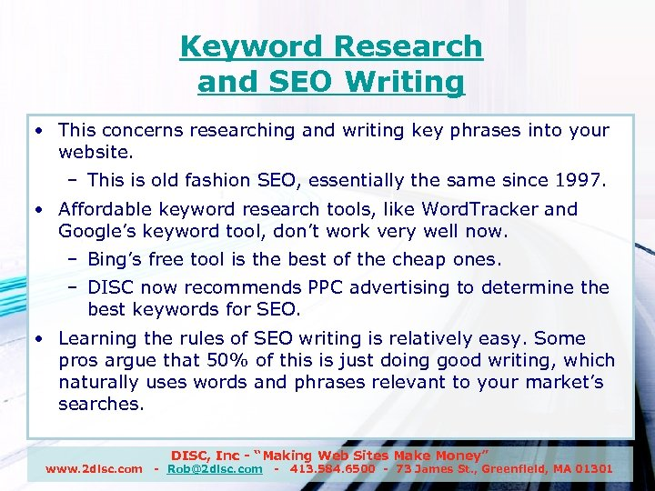 Keyword Research and SEO Writing • This concerns researching and writing key phrases into