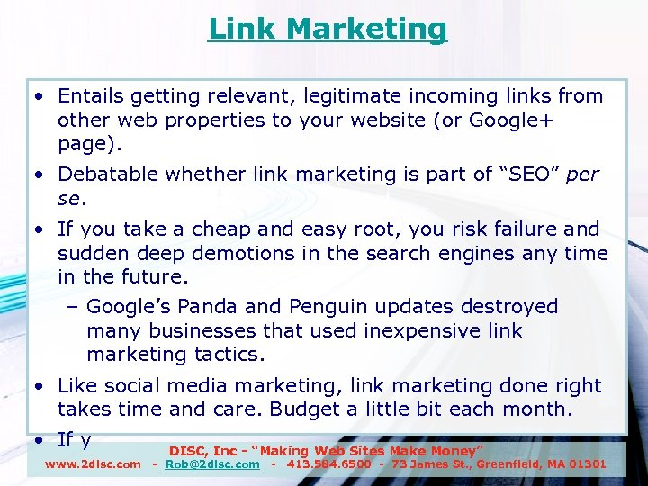 Link Marketing • Entails getting relevant, legitimate incoming links from other web properties to